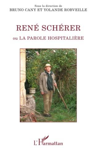 9782336298993: Rene Scherer Ou la Parole Hospitaliere