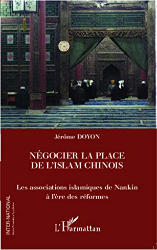9782336299297: Négocier la place de l'islam chinois