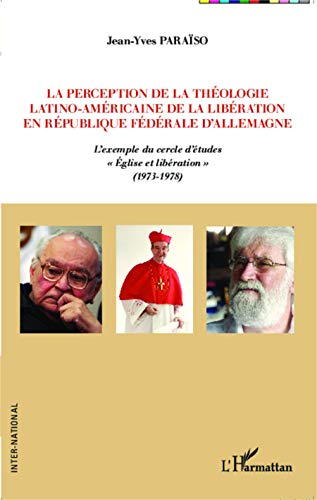 9782336299402: La perception de la th�ologie latino-am�ricaine de la lib�ration en r�publique f�d�rale d'Allemagne