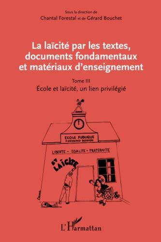 9782336302447: La laïcité par les textes, documents fondamentaux et matériaux d'enseignement (Tome 3)