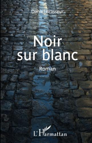 9782336302683: Noir sur blanc: Roman (French Edition)