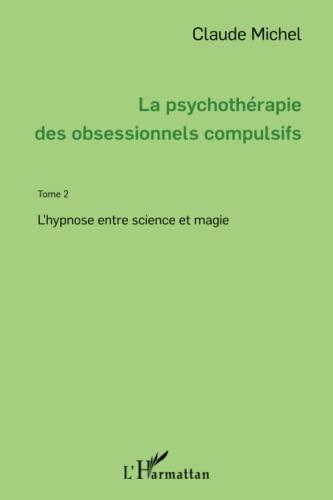 La psychoth?rapie des obsessionnels compulsifs - Tome: Michel, Claude
