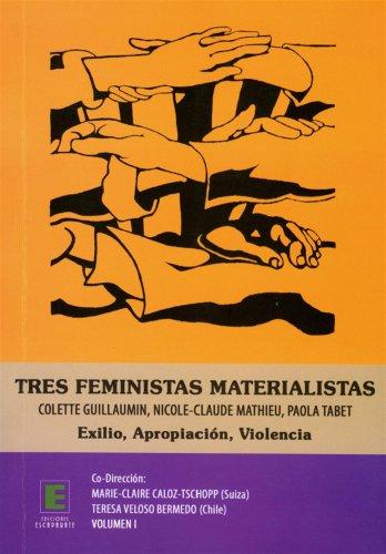 9782336304977: Tres feministas materialistas (vol 1) colette guillaumin nicole claude mathieu paola tabet exilo apr