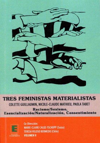 9782336304984: Tres feministas materialistas (vol 2) colette guillaumin nicole claude mathieu paola tabet racismo s