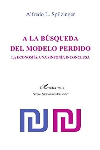 A la busqueda del modelo perdido: SPILZINGER ALFREDO L