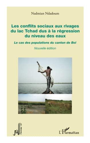 Les conflits sociaux aux rivages du lac Tchad dus à la régression du niveau des eaux: Le cas des ...