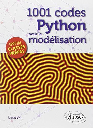 9782340000025: 1001 Codes Python pour la Modélisation Spécial Classes Prépas