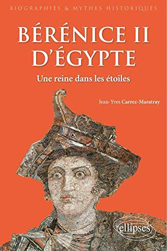 9782340002227: Bérénice II d'Égypte. Une Reine dans les Étoiles