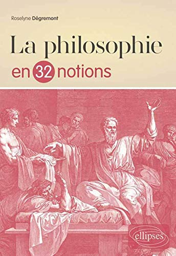 9782340002241: La Philosophie en 32 Notions