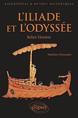 9782340002685: L'Iliade et l'Odyssée - Relire Homère