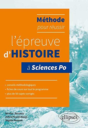 9782340002708: Méthode pour Réussir l'Épreuve d'Histoire à Sciences Po Conseils Fiches de Cours et 50 Sujets Corrigés