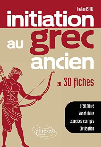 9782340002951: Initiation au Grec Ancien en 30 Fiches
