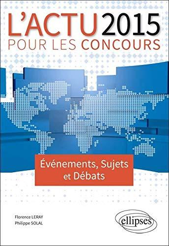 9782340003507: L'Actu 2015 pour les Concours �v�nements Sujets et D�bats