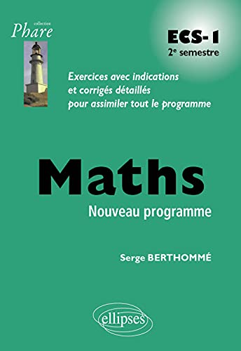 9782340003576: Maths ECS-1 Deuxième Semestre Nouveau Programme