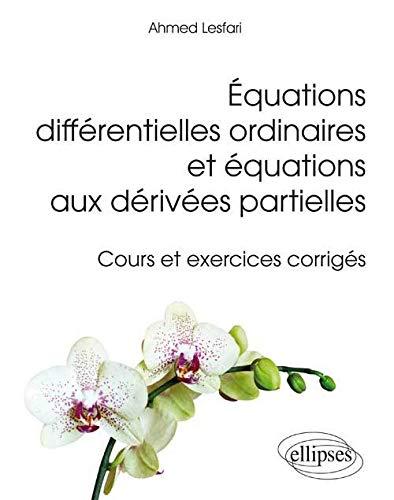 9782340003675: équations différentielles ordinaires et équatiions aux derivées partielles ; cours et exercices corrigés