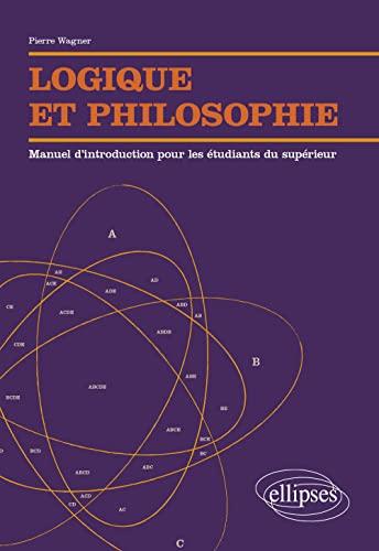 9782340003842: Logique et Philosophie Manuel d'Introduction pour les Étudiants du Supérieur
