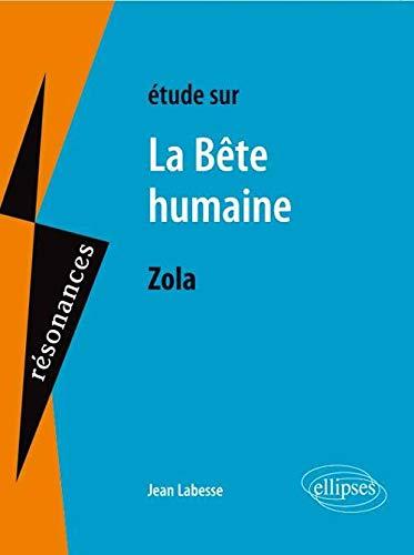 Étude sur la Bête Humaine Zola: Jean Labesse