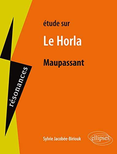 Étude Sur Maupassant le Horla: Sylvie Jacobee-Biriouk