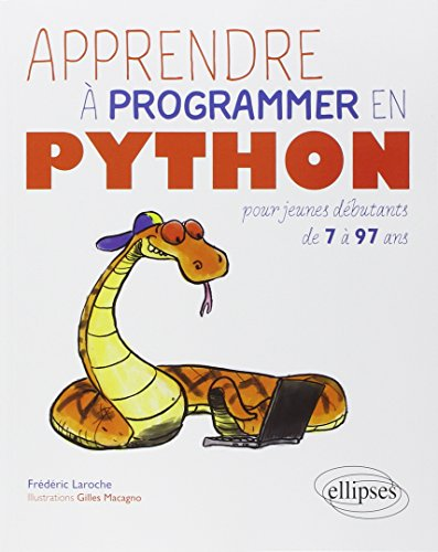 Apprendre à Programmer en Python pour Jeunes: Frédéric Laroche