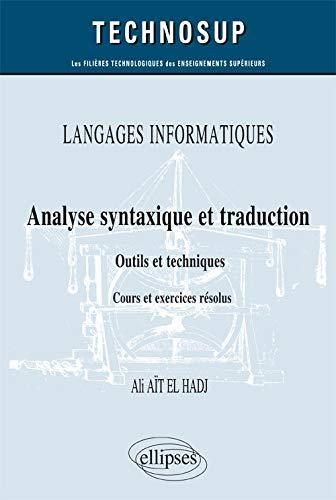 Langages Informatiques Analyse Syntaxique et Traduction Outils: Ali Aït-El-Hadj