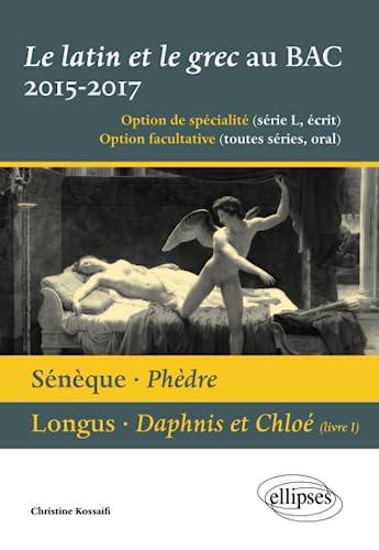 9782340005808: 2 Oeuvres au Programme Latin et Grec au BAC 2015-2017