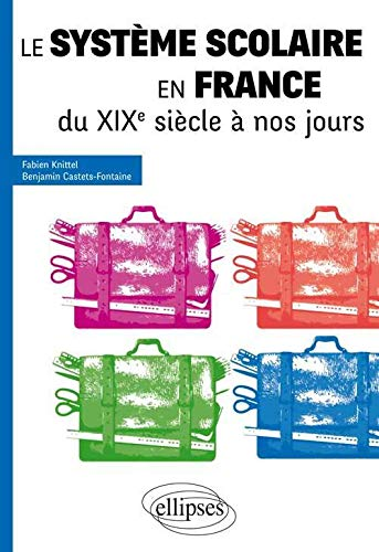 9782340006416: Le Système Scolaire en France du XIXe Siècle à nos Jours Tous Concours
