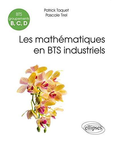 9782340006751: Mathematiques BTS Industriels Groupements B et C