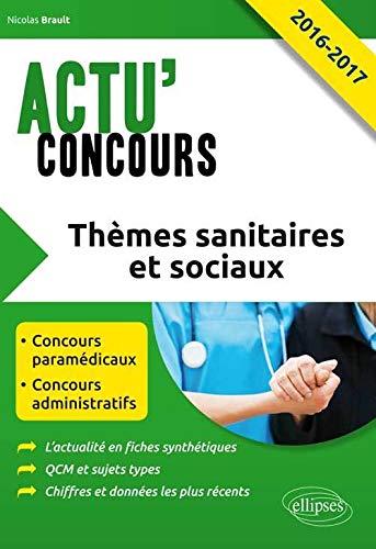 9782340007390: Thèmes Sanitaires et Sociaux 2016 Concours Paramédicaux et Administratifs