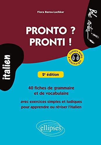 9782340007598: Pronto ? Pronti ! 40 Fiches de Grammaire et de Vocabulaire Avec Exercices Simples et Ludiques pour Apprendre ou Réviser l'Italien