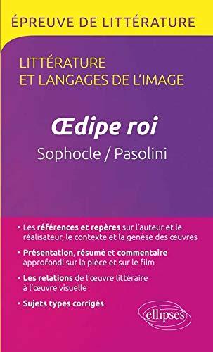 9782340007673: Littérature Langages de l'Image Oedipe Roi Sophocle et Pasolini Terminale L Bac 2016