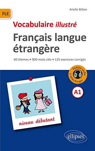 9782340008311: FLE Français Langue Étrangère Vocabulaire Illustré Niveau A1