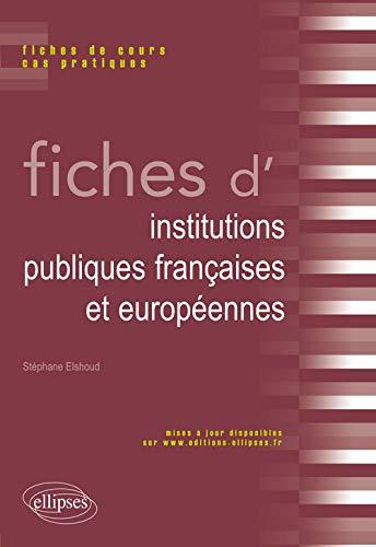 9782340009004: Fiches d'Institutions Publiques Françaises et Europeennes Fiches de Cours Cas Pratiques