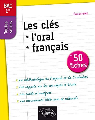 9782340009554: Les clés de l'oral de français en 50 fiches : 1re toutes séries