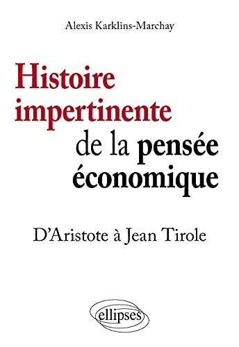 9782340009943: Histoire impertinente de la pensée économique : D'Aristote à Jean Tirole