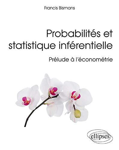 9782340010017: Probabilités et statistique inférentielle : Prélude à l'économétrie