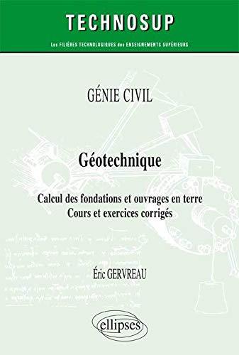 9782340010611: Géotechnique Calcul des Fondations et Ouvrages en Terre Cours Exercices Corrigés Niveau A