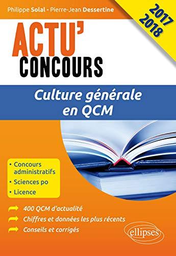 9782340012936: Culture Generale en Qcm 2017/2018 (Actu' Concours)