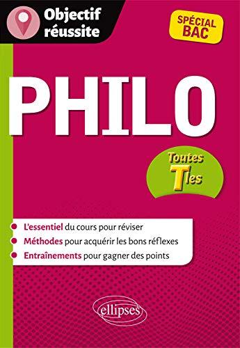 9782340013612: Philo Toutes Tles Special Bac l'Essentiel du Cours pour Reviser Methodes Entrainements