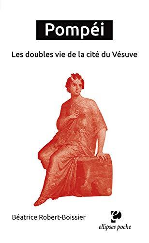 9782340014534: Pompéi : Les doubles vies de la cité du Vésuve
