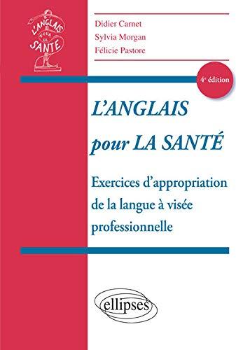 9782340017191: L'Anglais pour la Sante Exercices d'Appropriation de la Langue a Visée Professionnelle 4e Édition