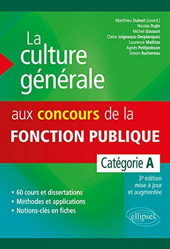 9782340021549: La culture generale aux concours de la fonction publique. categorie a. 3e édition