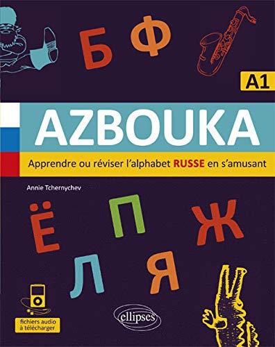 AZBOUKA. Apprendre ou réviser l'alphabet russe en: Tchernychev, Annie