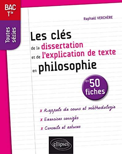 9782340021686: Les clés de la dissertation et de l'explication de texte en philosophie en 50 fiches. Terminale, toutes séries.