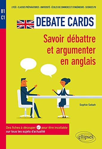 9782340022201: Debate Cards. Savoir débattre et argumenter en anglais. Des fiches à découper pour être incollable sur tous les sujets d'actualité [B1-C1]