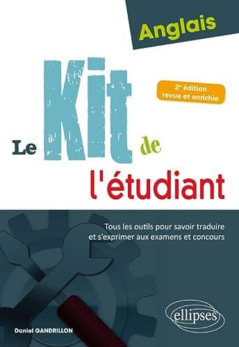9782340023635: Anglais. Le kit de l'étudiant. Tous les outils pour savoir traduire et s'exprimer aux examens et concours - 2e édition revue et enrichie