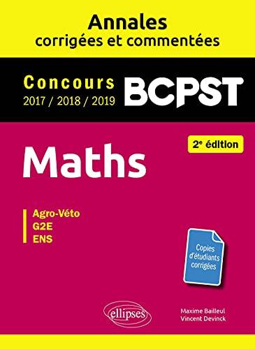 9782340023888: Maths BCPST - Annales corrigées et commentées 2017-2018-2019 - Concours Agro-Veto, G2E, ENS