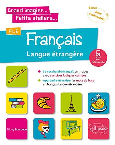 9782340026421: FLE (Français langue étrangère). Le vocabulaire français en images avec exercices ludiques. Apprendre et réviser les mots de base. (A1) (fichiers audio)