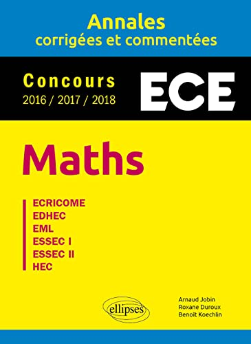 9782340026636: Maths. ECE - Annales corrigées et commentées - Concours 2016/2017/2018