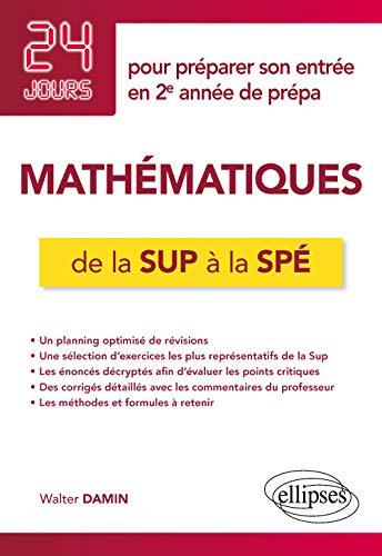 9782340030916: Mathématiques de la Sup à la Spé - 24 jours pour préparer son entrée en 2e année de prépa