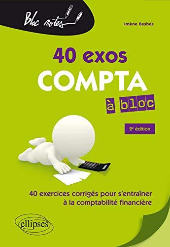 9782340033924: Compta à bloc. 40 exercices pour s'entraîner à la comptabilité générale - 2e édition